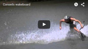 Conseils wakeboard