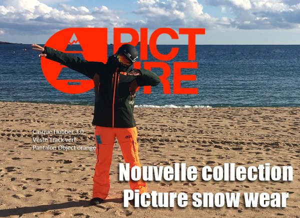 Nouvelle collection Picture snow wear 2018