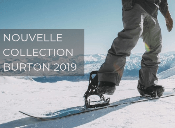 Nouvelle collection Burton snowboard 2019