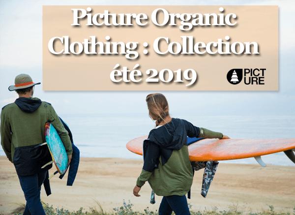 Picture Organic Clothing: Collection été 2019