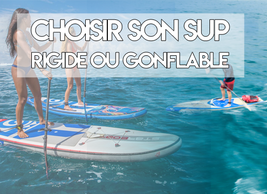 Choisir son Stand Up Paddle rigide ou gonflable