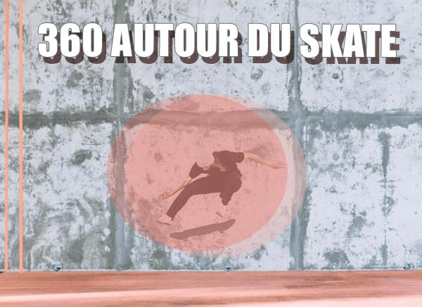 360 degrés autour du skateboard
